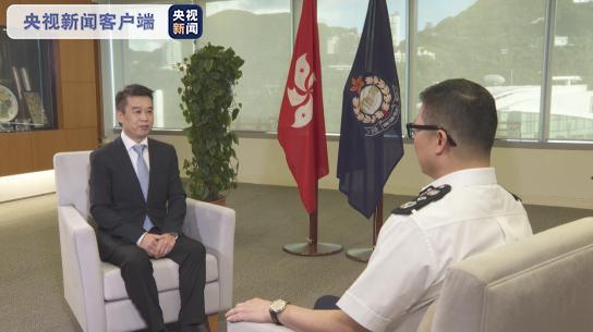 专访香港警务处处长邓炳强 坚决支持香港国安法 该法令警队执法有法可依